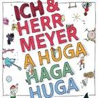 Albumcover: Ich & Herr Meyer - A Huga Haga Huga