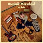 Albumcover: Dominik Merscheid - Im Spiel